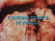 histoire secret du petrole