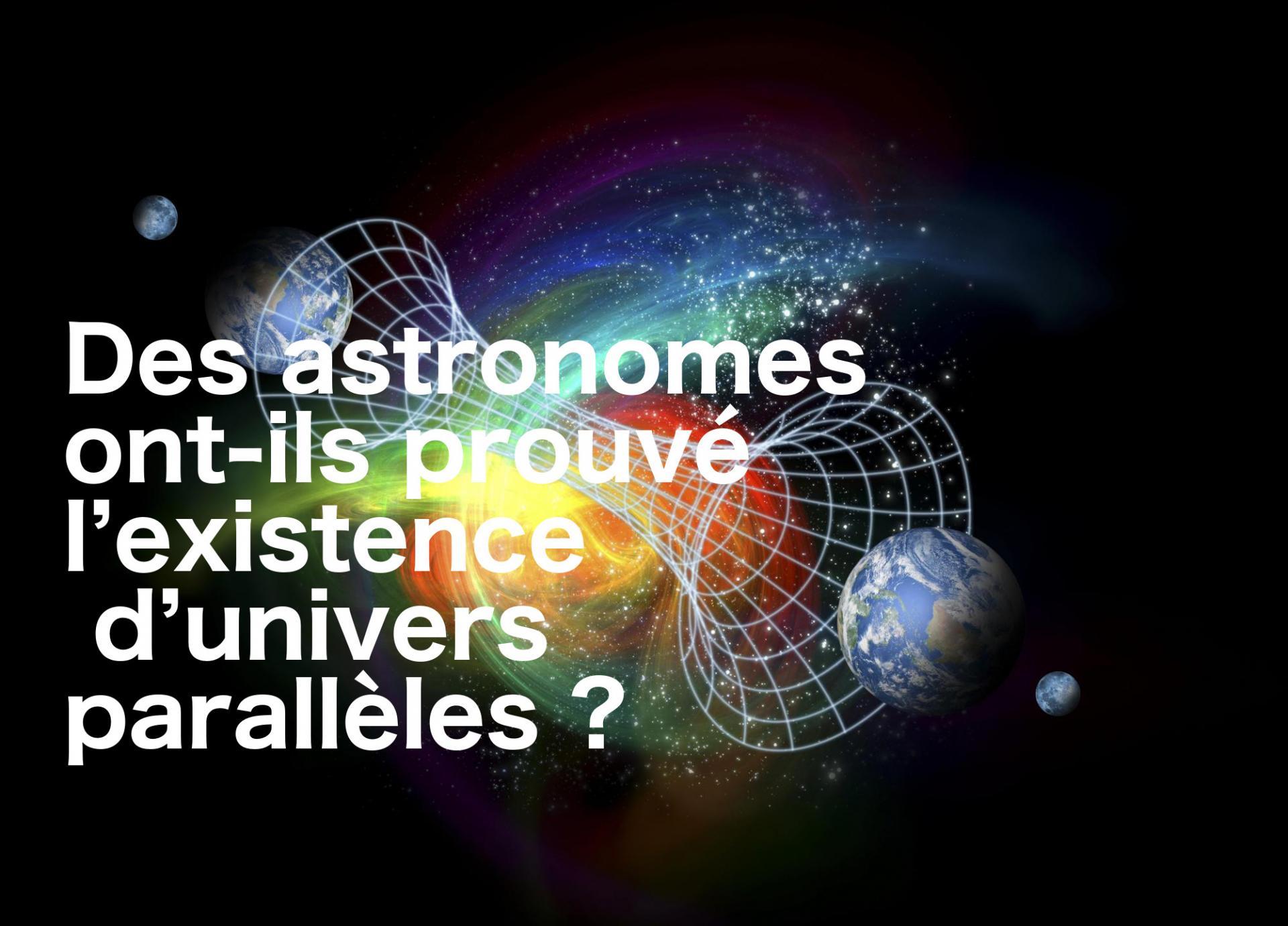 Des astronomes ont-ils prouvé l'existence d'univers parallèles ?